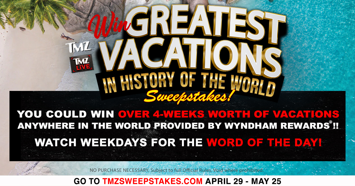 TMZ & TMZ LIVE's 'Win Greatest Vacations In History Of The World' Sweepstakes